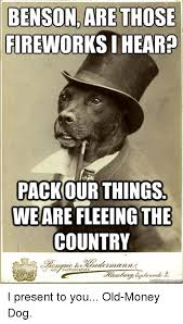 Benson Dog Meme - benson are those fireworks ihearp pack our things we are fleeingthe