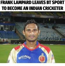 Bt Meme - frank lard leaves bt sport to become an indian cricketer delhi