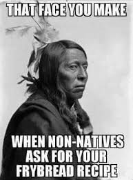 Native Memes - 550 best native funnies images on pinterest native american