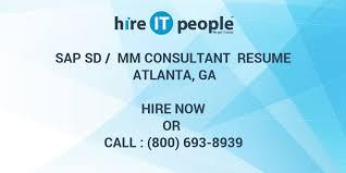 Sap Sd Support Consultant Resume Sap Sd Mm Consultant Resume Atlanta Ga Hire It People We