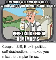 Pepperidge Farm Meme - worry about the commies and theira pepperidge farm remembers