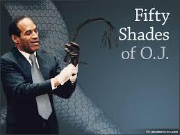Oj Meme - fifty shades of o j meme