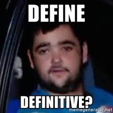 Define Meme - define definitive just waiting for me mate meme generator
