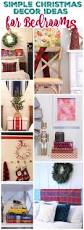 Quick Homemade Christmas Decorations Christmas Decor In The Bedrooms The Happy Housie