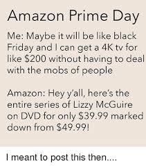 amazon black friday or prine day 25 best memes about prime day prime day memes
