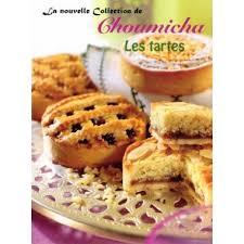 cuisine choumicha arabe la nouvelle collection de choumicha les tartes