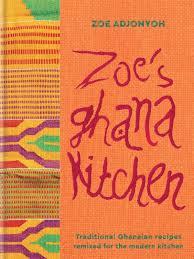 zoe u0027s ghana kitchen recipes from jollof fried chicken to spinach