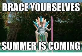 Summer Is Coming Meme - 25 best memes about brace yourselves summer is coming brace