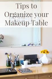 How To Organize Your Desk Organizing Your Makeup Table With Jcpenney