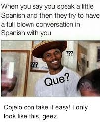 Speak Spanish Meme - 25 best memes about meme in spanish meme in spanish memes