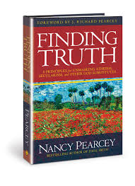 finding truth 5 principles for unmasking atheism secularism and
