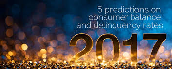 4 payments predictions for 2017 2017 predictions consumer balance and delinquency rates