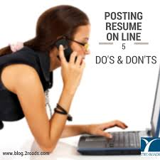 Posting Resumes Online by Do U0027s And Don U0027ts Of Posting Your Resume Online Two Roads