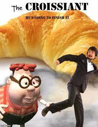 Croissant Meme - croissant imgflip
