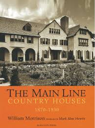 the main line country houses of philadelphia u0027s storied suburb by