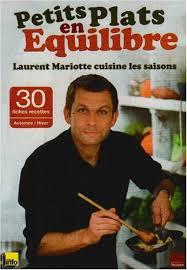 cuisine sur tf1 laurent mariotte amazon fr petits plats en équilibre laurent mariotte cuisine