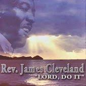 Praise The Lord I Saw The Light Rev James Cleveland Songs List Oldies Com