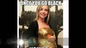 Once You Go Black Meme - once you go black your a single mom youtube