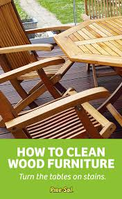 How To Clean Wood How To Clean Wood Furniture Pine Sol