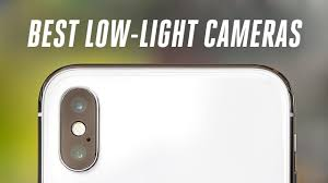 budget low light camera the best phone camera for low light photos youtube