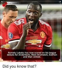 Everton Memes - 8fact football romelu lukaku has now scored on his league debuts for