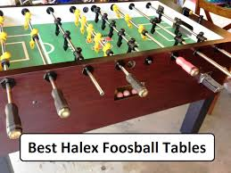 best foosball table brand best halex foosball table which you should find out why