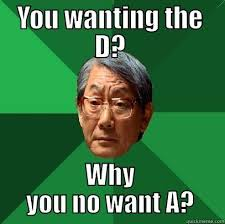 Why You Not Meme - you wanting the d why you no want a high expectations asian