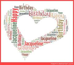 happy birthday jacqueline by hiaamir happy birthday pinterest