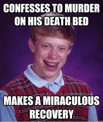 Bad Luck Bryan Meme - bad luck brian memes quickmeme