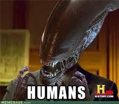 Alien Meme - alienshistorychannel humans alien meme noobgrinder flickr
