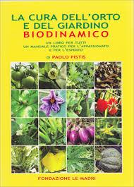cura giardino la cura dell orto e giardino biodinamico paolo pistis