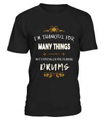 thankful for many things drums thanksgiving t shirt