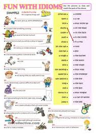 idiom examples idioms worksheets and esl