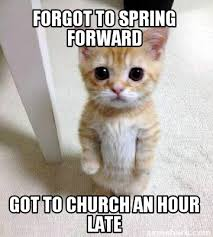 Church Meme Generator - meme creator forgot to spring forward got to church an hour late