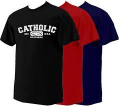 catholic store online catholic original t shirts catholic to the max online catholic