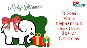 10 great white elephant gift ideas under 10 for christmas
