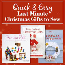 u0026 easy last minute christmas gifts to sew