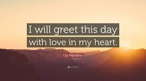 og mandino quote i will greet this day with in my