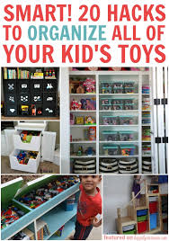 how to organize toys so smart 20 hacks to organize all of your kid s toys happily