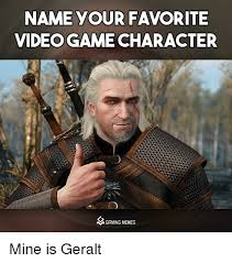 Games Memes - name your favorite videogame character m gaming memes mine is