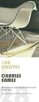 Charles Eames Rocking Chair Design Ideas 66 Best 100 Quotes By Charles Eames Images On Pinterest Charles