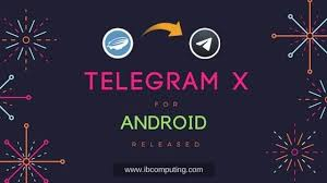 telegram for android telegram x for android released what s new ib computing