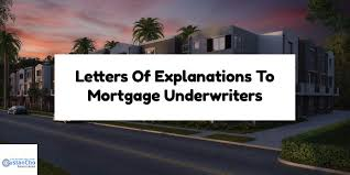 how to write letters of explanations to mortgage underwriters
