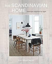 home interior books the scandinavian home interiors inspired by light niki brantmark
