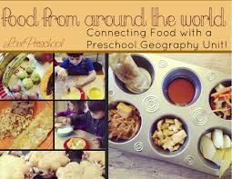 around the world food exploration preschoola day in the