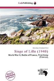 siege of lille 9786200552594 siege of lille 1940 abebooks 6200552592
