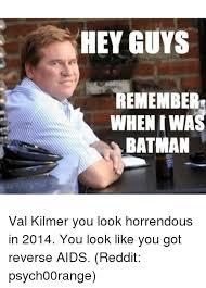 Val Kilmer Batman Meme - 25 best memes about batman val kilmer batman val kilmer memes