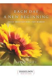 each day a new beginning daily meditations for women karen casey