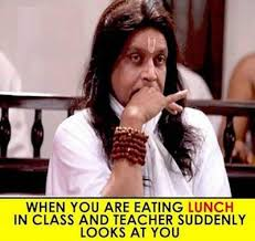 In Class Meme - meme when you are eating lunch in class and teacher suddenly looks