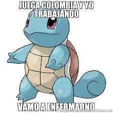 imagenes chistosas hoy juega colombia juega colombia y yo trabajando vamo a enfermarno meme de pokemon 1